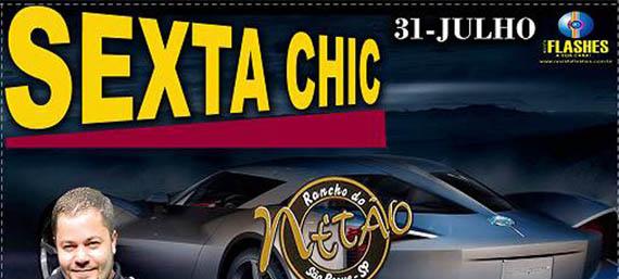 Sexta Chic 31/07
