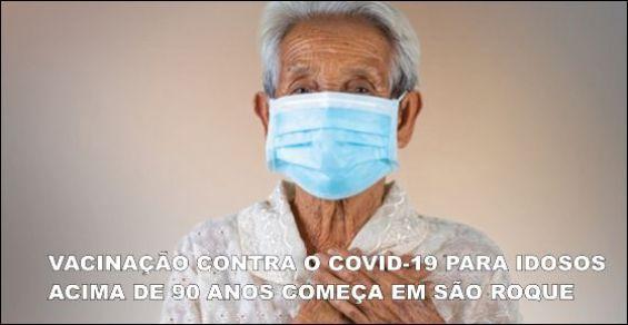 São Roque inicia vacinação de idosos acima de 90 anos